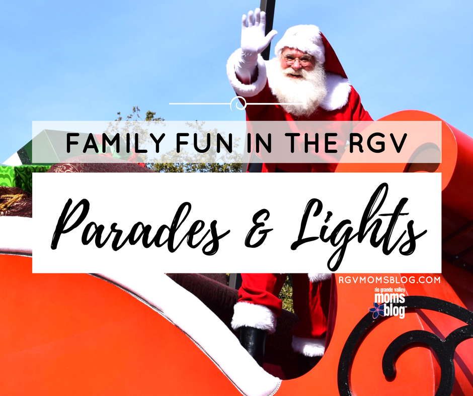 Parades and Lights in the RGV 2016