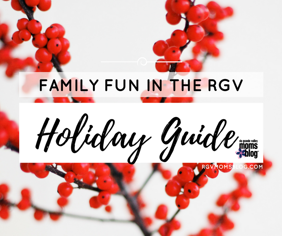 Ultimate Guide to Holiday Events in the RGV