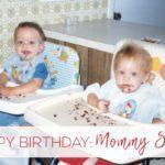 Happy Birthday: Mommy Style