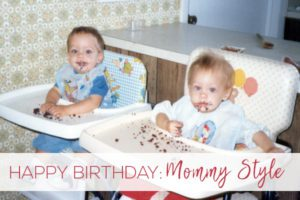 Happy Birthday: Mommy Style