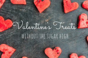 Valentine's Treats without the Sugar High