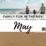 May Events in the RGV