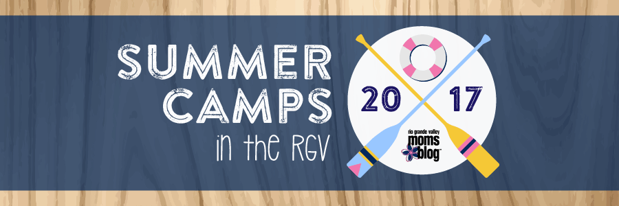 Summer Camps in the RGV 2017
