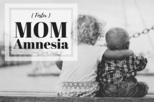 Foster Mom Amnesia