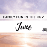 RGV Family Fun in June [2017]