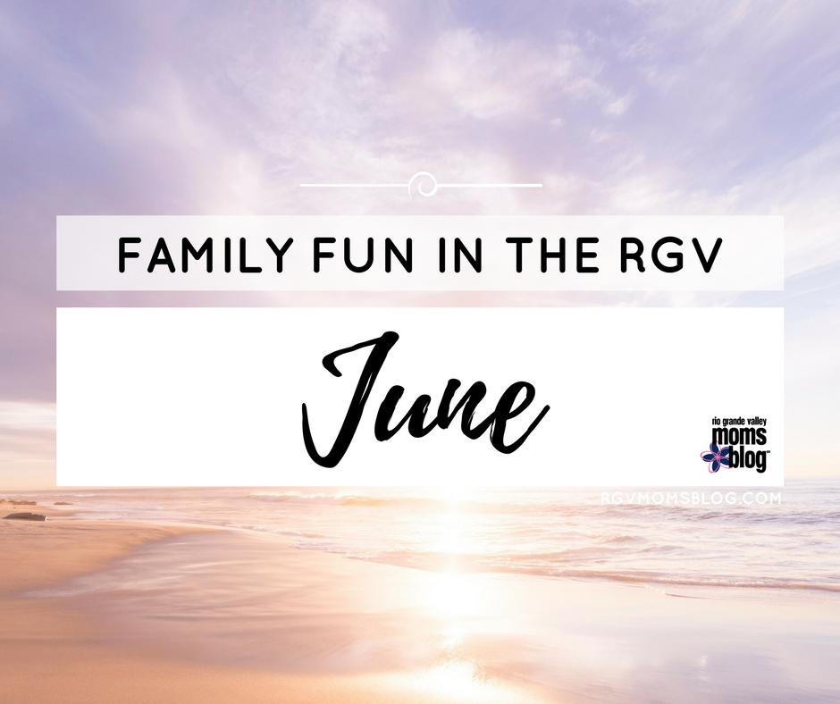 June Family Fun Events in the Rio Grande Valley RGV