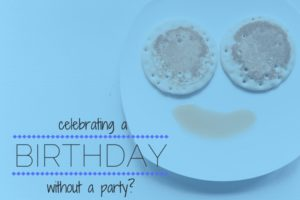 Birthday without a Party