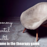 Mommy Mental Health: No Shame in the Therapy Game