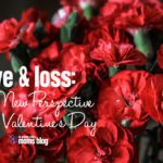 Love & Loss: A New Perspective this Valentine's Day