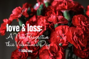 Love and Loss: A New Perspective this Valentine's Day