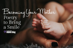Becoming Your Mother Poetry