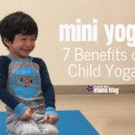 Mini Yogi: 7 Benefits of Child Yoga