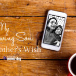 To My Growing Son: A Mother's Wish