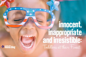 Innocent yet Inappropriate Toddler Sayings