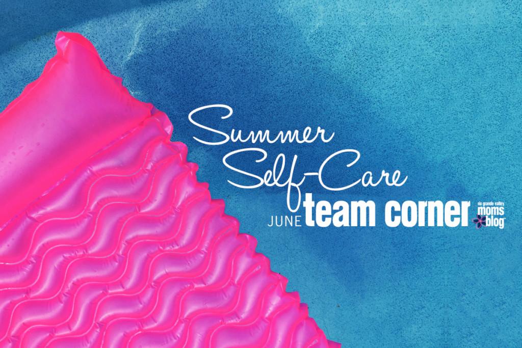 Summer Self-Care June Team Corner