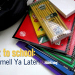 Back to School: Smell Ya Later!
