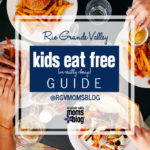 Kids Eat Free (or Really Cheap) in the RGV [updated August 2018]