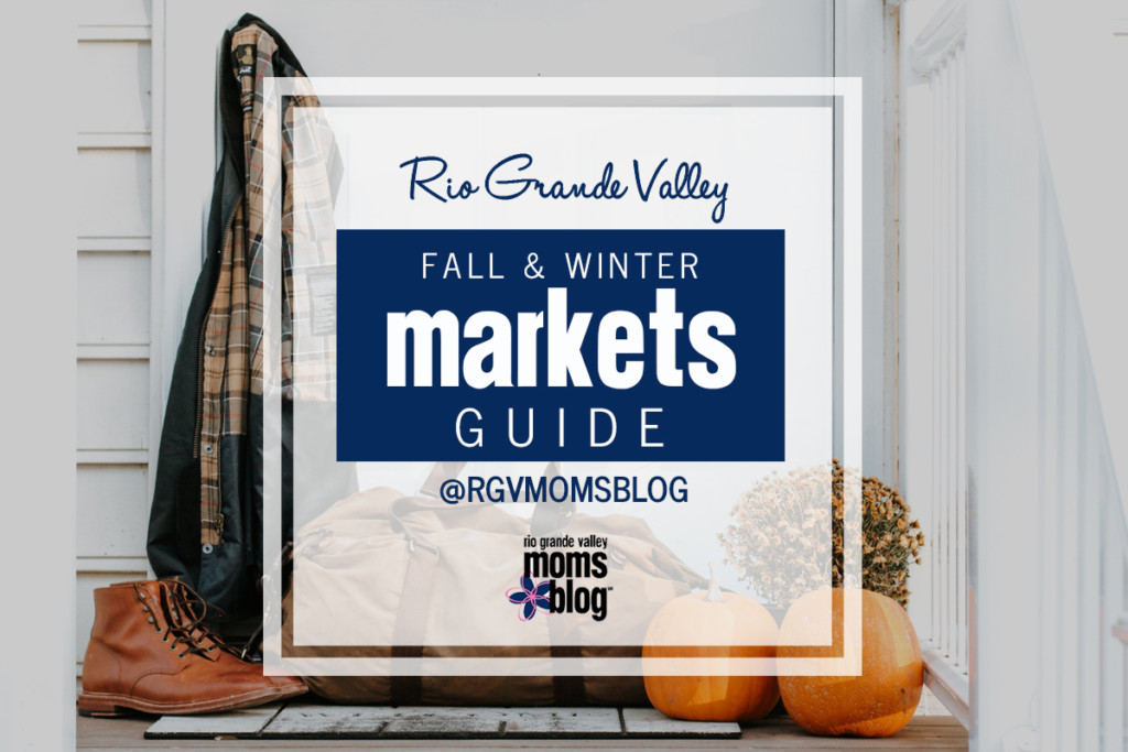 2018 RGV Fall and Winter Markets Guide