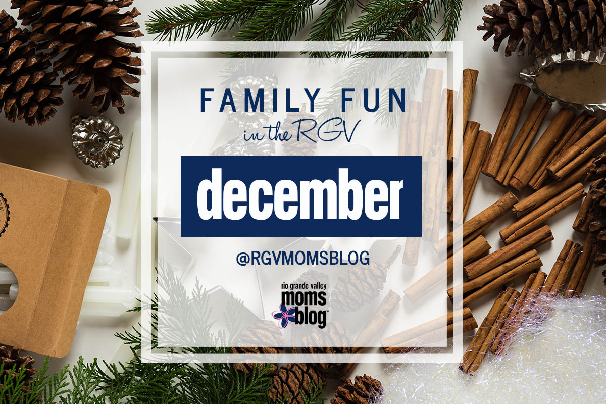 December 2018 Family Fun in the RGV Event Guide