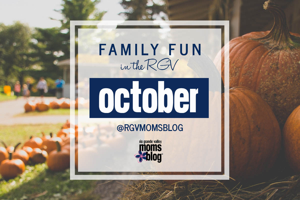 October 2018 Family Fun in the RGV Monthly Event Guide