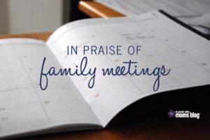 In Praise of Family Meetings