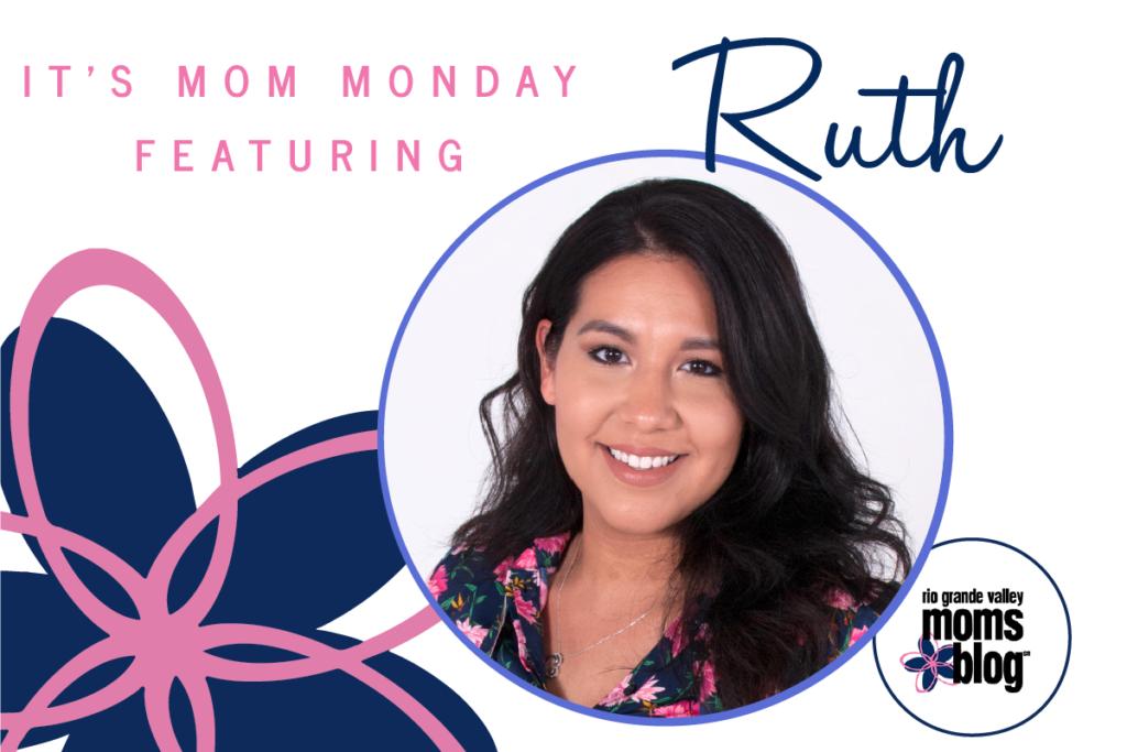 Mom Monday: Meet Ruth