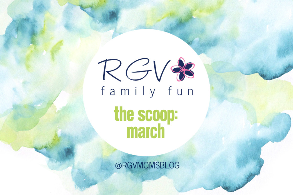 March - The Scoop - RGV Family Fun - 2019