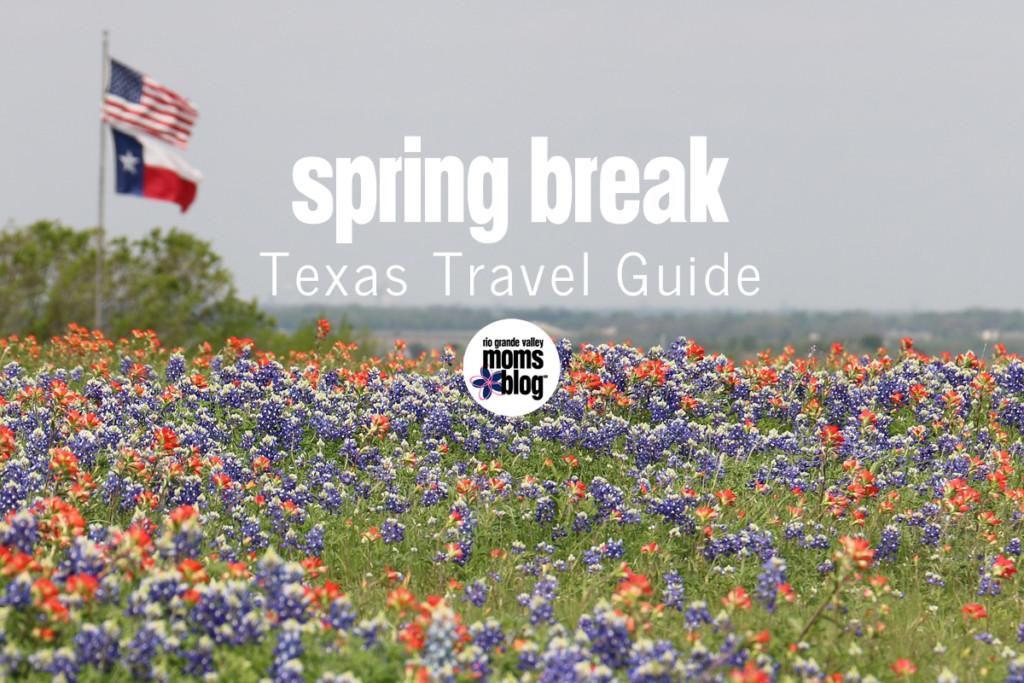 Spring Break Texas Travel Guide