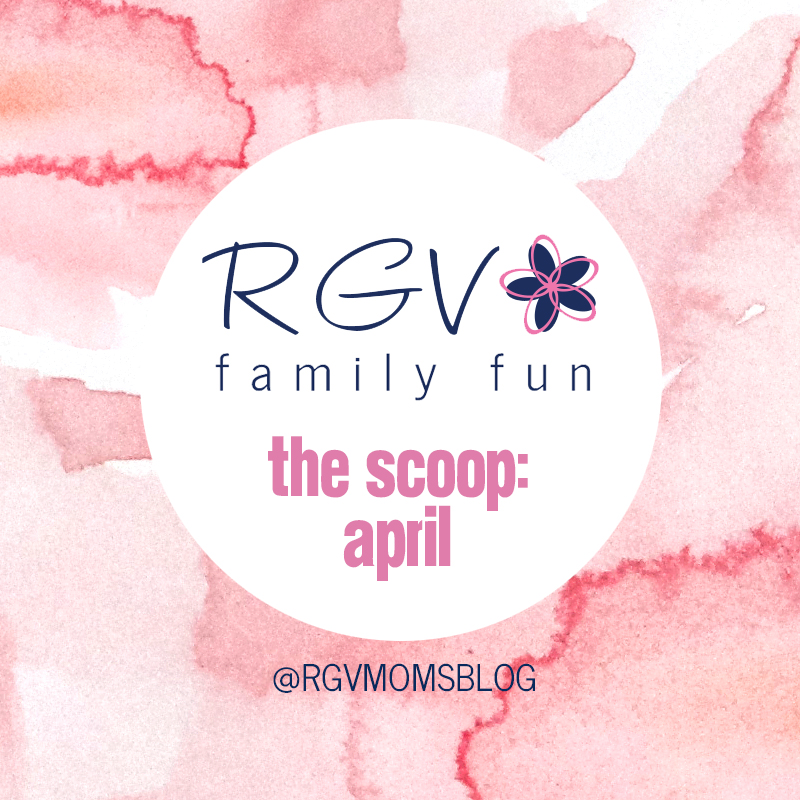 April - The Scoop - RGV Family Fun - Square 2019