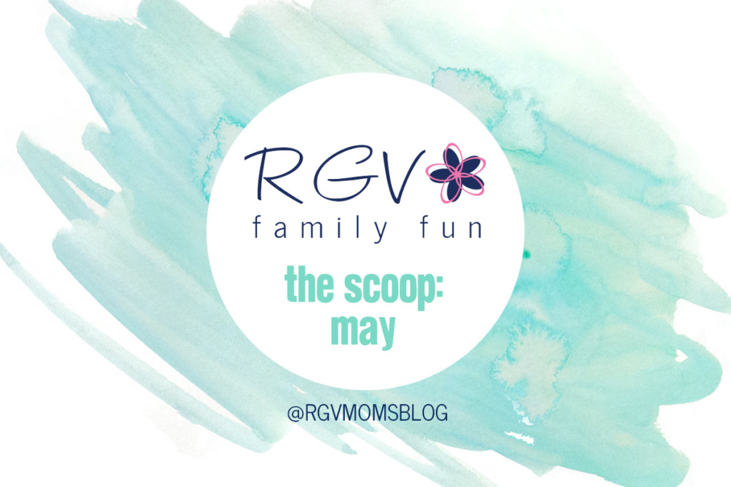 May - The Scoop - RGV Family Fun - 2019