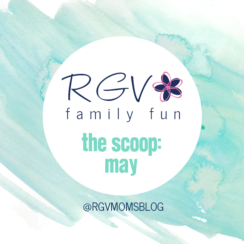May - The Scoop - RGV Family Fun - Square 2019
