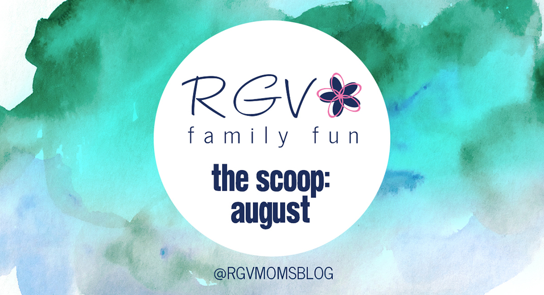 August - The Scoop - RGV Family Fun - 2019-1068x580