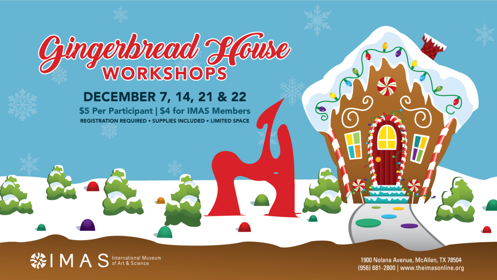 Gingerbread House Workshops at the IMAS in MCAllen
