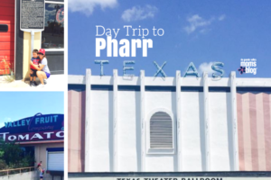 Day Trip to Pharr Texas Staycation